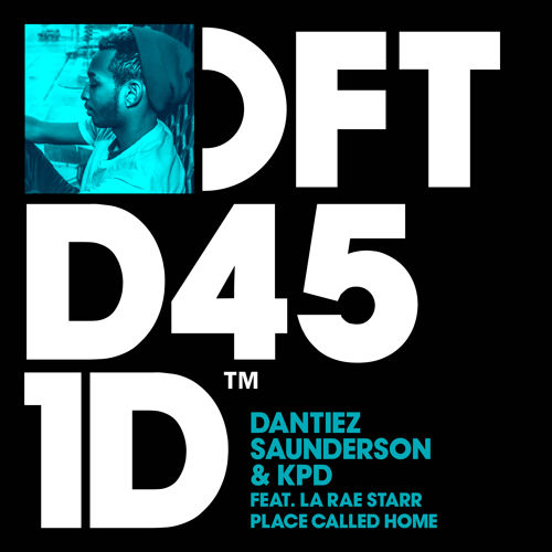 Dantiez Saunderson & KPD feat La Rae Starr   Place Called Home