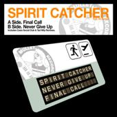 Spirit Catcher - Never Give up