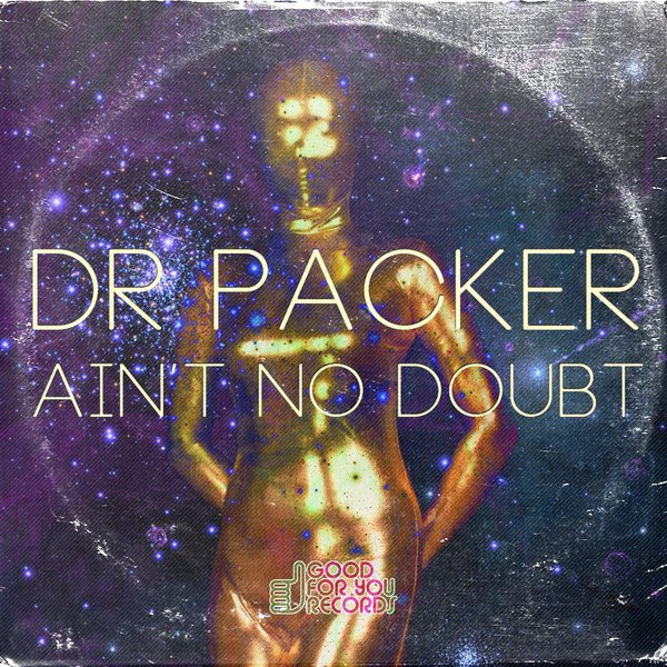 dr packer aint no doubt amsterdam funk channel