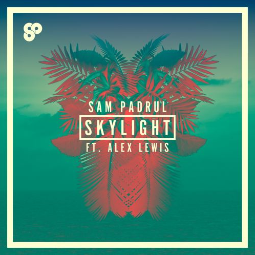 sam padrul feat alex lewis skylight afc fm radio